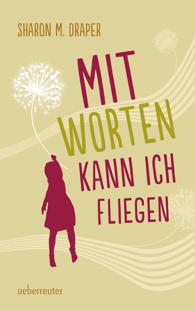 MitWortenkannichfliegen_SharonMDraper_UeberreuterVerlag_Cover