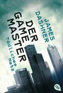 Der Game Master - Toedliches Netz von James Dashner