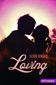 Loving_Cover_KatrinBongard_OetingerTaschenbuchVerlag