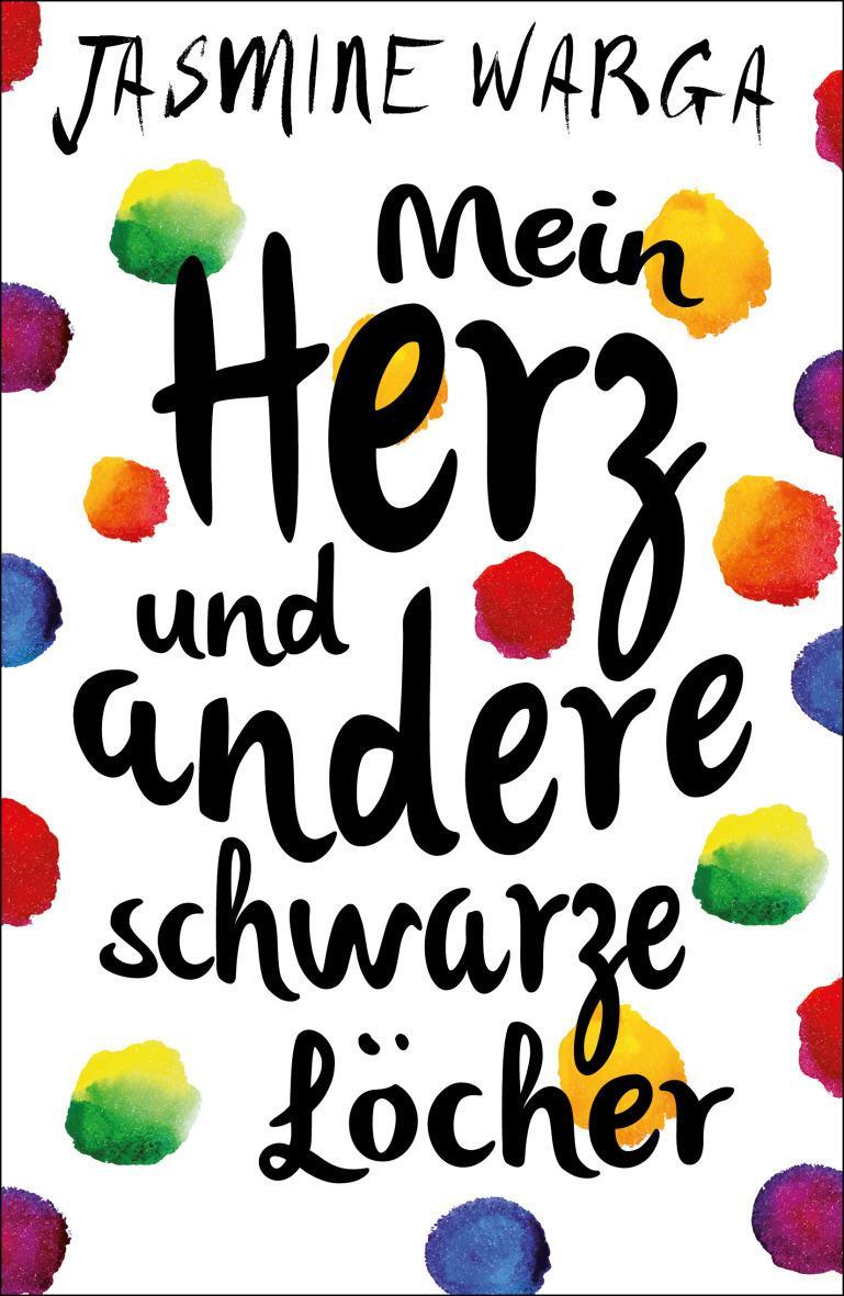 Mein-Herz-und-andere-schwarze-Löcher-Jasmine-Warga-Cover-Fischer-Sauerländer-Verlag