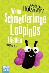Wenn-Schmetterlinge-Loopings-fliegen-Petra-Hülsmann-Bastei-Lübbe-Verlag-Cover