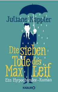 Die-sieben-Tode-des-Max-Leif-ein-Hypochonder-Roman-Juliane-Käppler-Knaur-Verlag