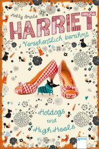 Harriet-Versehentlich-berühmt-3-Hotdogs-und-High-Heels-Arena-Verlag-Cover