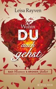 BadRomeoundBrokenJuliet-Band1-Wohinduauchgehst-Leisa Rayven-FischerVerlag-Cover