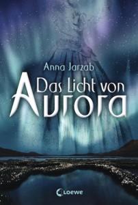 DasLichtvonAurora-1-AnnaJarzab-LoeweVerlag-Cover