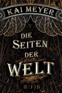 DieSeitenderWelt-Band1-KaiMeyer-Buchcover-FischerFJBVerlag