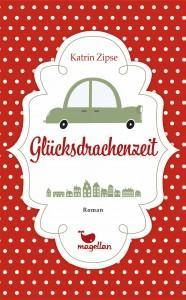 Glücksdrachenzeit-KatrinZipse-MagellanVerlag-Cover