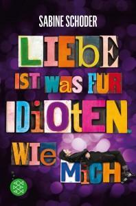 LiebeistwasfürIdiotenWiemich-SabineSchoder-FischerVerlag-Cover