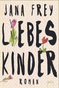 Liebeskinder-JanaFrey-ArenaVerlag-Buchcover