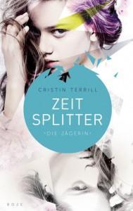 Zeitsplitter-Band1-DieJägerin-CristinTerrill-BasteiLübbe-BojeVerlag-Buchcover
