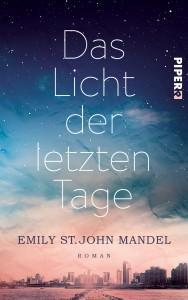 DasLichtderletztenTage-EmilyStJohnMandel-PiperVerlag-Cover
