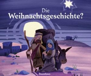 Die-Weihnachtsgeschichte-TOBIAS HOLLAND, TIMM WEBER, ANDREAS BRUNSCH-BaumhausVerlag-Cover