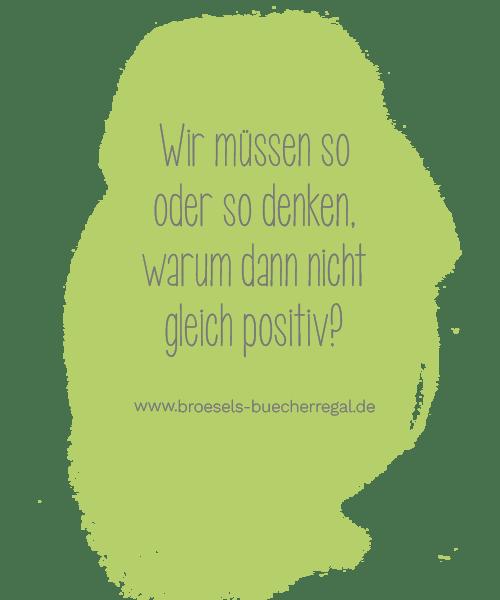 Magic-Monday-04-Wir-müssen-so-oder-so-denken-warum-nicht-positiv