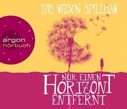 Nur-einen-Horizont-entfernt-Lori-Nelson-Spielman-Hörbuch-Cover-Argon