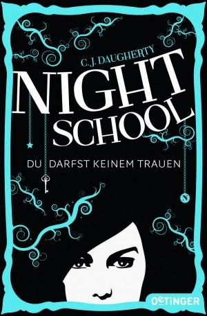 Night-School-1-Du-darfst-keinem-trauen-C.J.Daugherty-Oetinger-Verlag-Cover