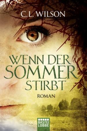 Wenn-der-Sommer-stirbt-C.L.Wilson-Bastei-Lübbe-Cover