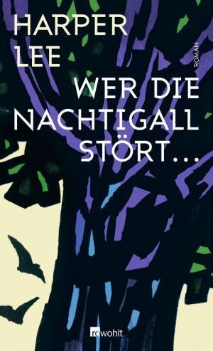 Wer-die-Nachtigall-stört-Harper-Lee-Rowohlt-Cover
