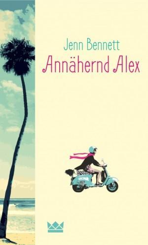 Annähernd-Alex-Jenn-Bennett-Königskinder-Verlag-Cover