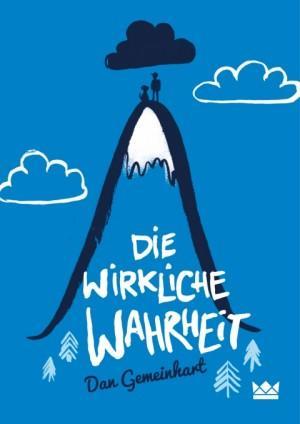 Die-wirkliche-Wahrheit-Dan-Gemeinhart-Königskinder-Verlag-Cover