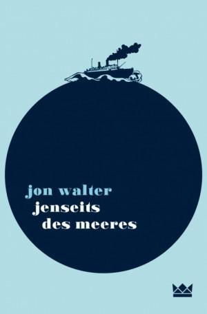Jenseits-des-Meeres-Jon-Walter-Königskinder-Verlag-Cover