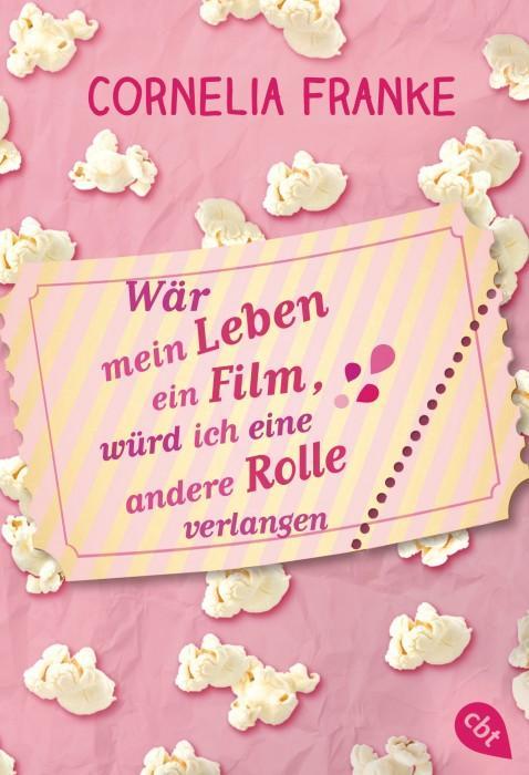 Wär-mein-Leben-ein-Film-würd-ich-eine-andere-Rolle-verlangen-Cornelia-Franke-cbt-cover