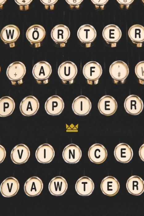 Wörter-auf-Papier-Vince-Vawter-Königskinder-Verlag