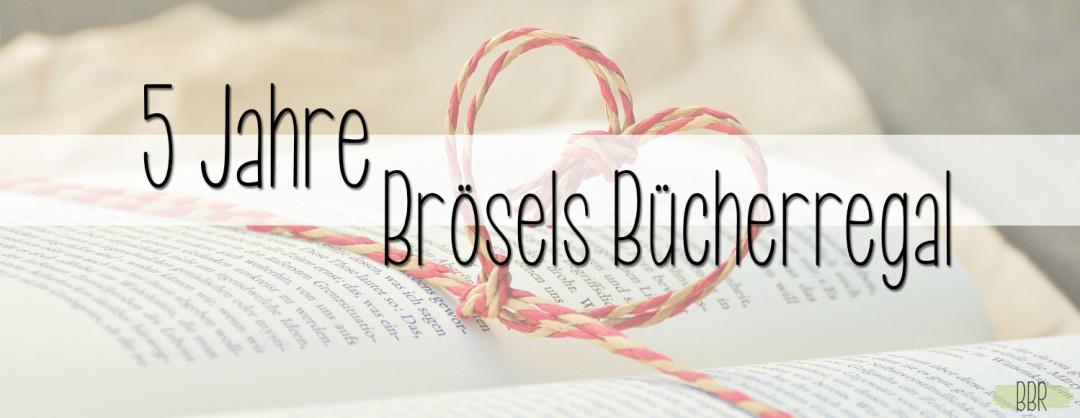 5Jahre-Bloggeburtstag-BröselsBücherregal-Beitragsbild