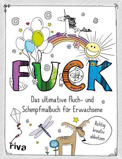 FUCK-DasultimativeFluchundSchimpfmalbuch-RivaVerlag