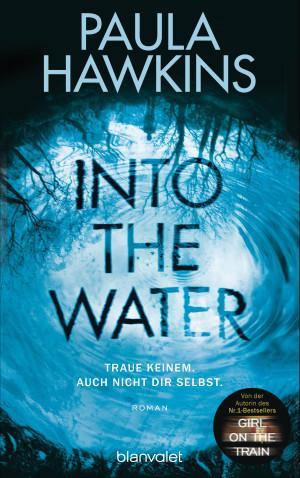 Into the WaterTraue keinem Auch nicht dir selbst von Paula Hawkins