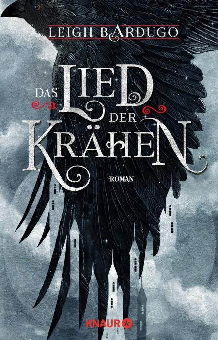 Das Lied der Krähen Leigh Bardugo Cover Knaur Verlag