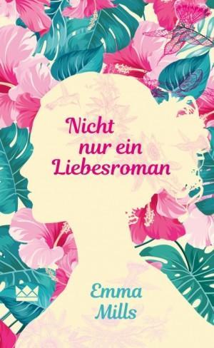 Nicht nur ein Liebesroman Emma Mills Königskinder Verlag Cover