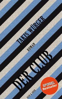 Der Club Takis Wuerger Rezension Cover Kein und Aber