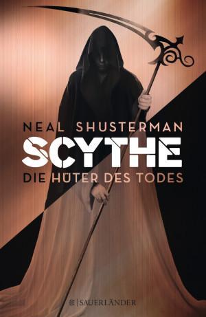 Scythe Die Hüter des Todes Band 1 Neal Shusterman Cover Fischer Sauerländer Verlag