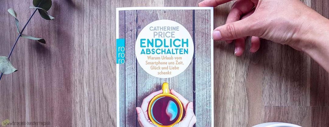 Endlich abschalten Rezension Buch Cover Catherine Price Beitragsbild