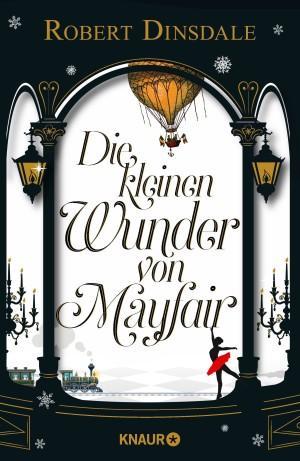 Die kleinen Wunder von Mayfair Robert Dinsdale Cover Knaur Verlag