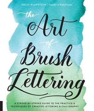 The Art of Brush Lettering Kelly Klapstein Quarry Books Cover