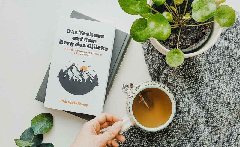 Buch Das Teehaus auf dem Berg des Glücks Phil Distelkamp