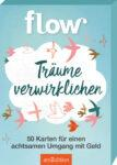 Flow Träume verwirklichen 50 Karten für einen achtsamen Umgang mit Geld